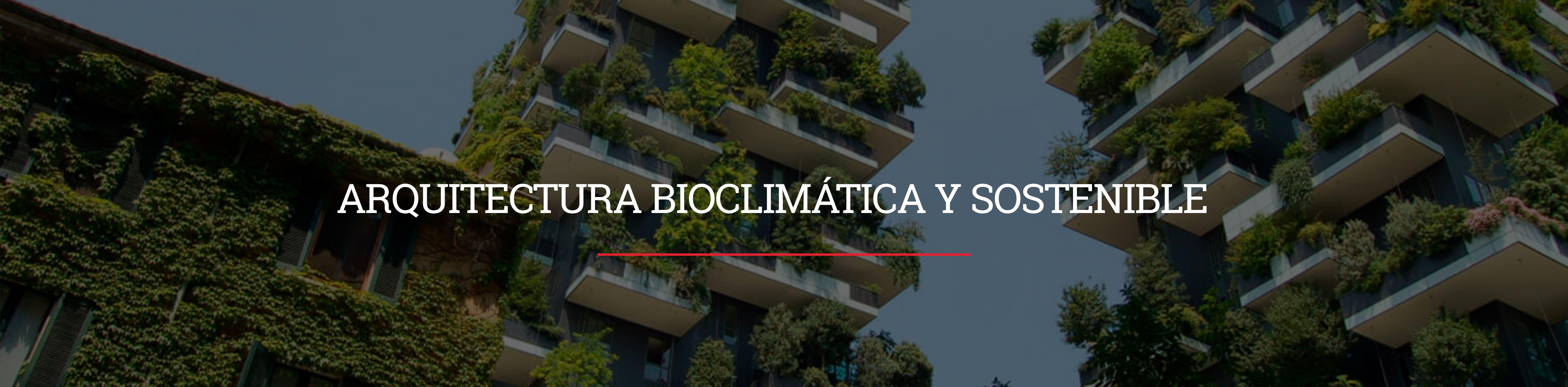 Arquitectura Bioclimática y Sostenible